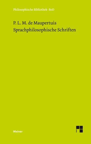Sprachphilosophische Schriften von Franzen,  Winfried, Maupertuis,  Pierre M de