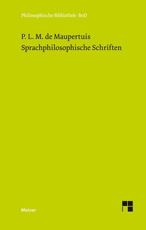 Sprachphilosophische Schriften von Franzen,  Winfried, Maupertuis,  Pierre Louis Moreau de