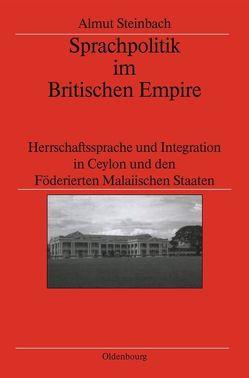 Sprachpolitik im Britischen Empire von Steinbach,  Almut