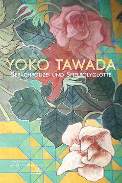 Sprachpolizei und Spielpolyglotte von Tawada,  Yoko