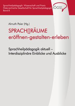 SPRACH[]RÄUME eröffnen-gestalten-erleben von Paier,  Almuth