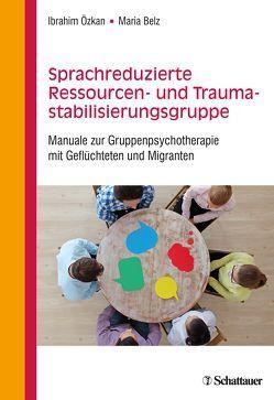 Sprachreduzierte Ressourcen- und Traumastabilisierungsgruppe von Belz,  Maria, Özkan,  Ibrahim