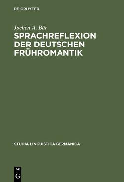 Sprachreflexion der deutschen Frühromantik von Bär,  Jochen A