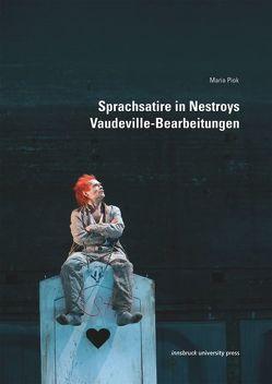 Sprachsatire in Nestroys Vaudeville-Bearbeitungen von Piok,  Maria