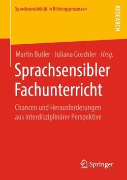 Sprachsensibler Fachunterricht von Butler,  Martin, Goschler,  Juliana