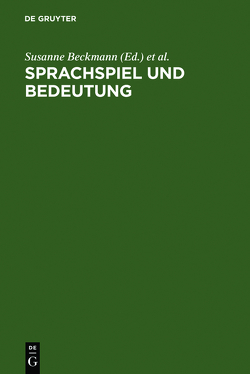 Sprachspiel und Bedeutung von Beckmann,  Susanne, König,  Peter-Paul, Wolf,  Georg