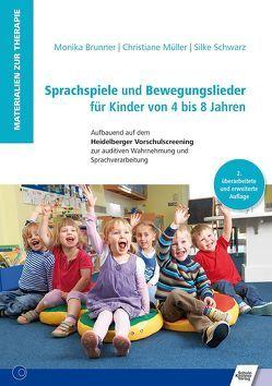 Sprachspiele und Bewegungslieder für Kinder von 4 bis 8 Jahren von Brunner,  Monika, Müller,  Christiane, Schwarz,  Silke