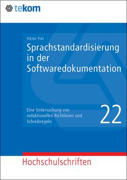 Sprachstandardisierung in der Softwaredokumentation von Frei,  Viktor, Gräfe,  Elisabeth, Hennig,  Jörg, Michael,  Jörg, Tjarks-Sobhani,  Marita
