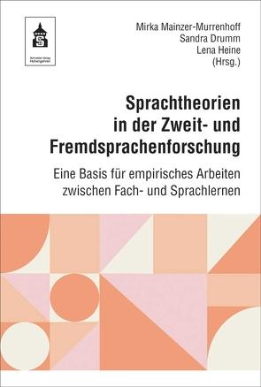 Sprachtheorien in der Zweit- und Fremdsprachenforschung von Drumm,  Sandra, Heine,  Lena, Mainzer-Murrenhoff,  Mirka