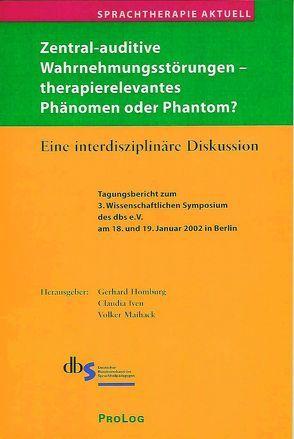 Sprachtherapie Aktuell / Zentral-auditive Wahrnehmungsstörungen von Homburg,  Gerhard, Iven,  Claudia, Maihack,  Volker