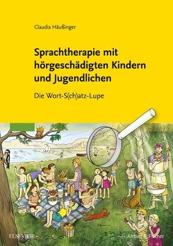 Sprachtherapie mit hörgeschädigten Kindern und Jugendlichen von Häußinger,  Claudia