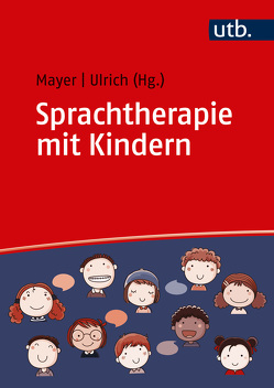 Sprachtherapie mit Kindern von Mayer,  Andreas, Ulrich,  Tanja