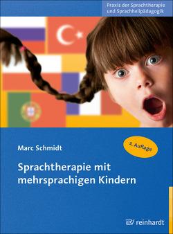 Sprachtherapie mit mehrsprachigen Kindern von Schmidt,  Marc