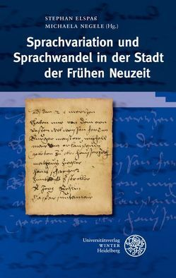 Sprachvariation und Sprachwandel in der Stadt der Frühen Neuzeit von Elspass,  Stephan, Negele,  Michaela