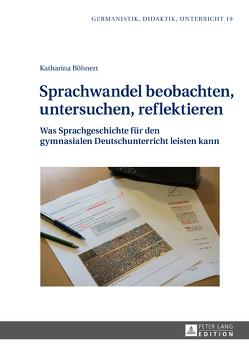 Sprachwandel beobachten, untersuchen, reflektieren von Böhnert,  Katharina
