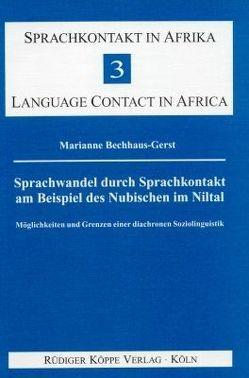Sprachwandel durch Sprachkontakt am Beispiel des Nubischen im Niltal von Bechhaus-Gerst,  Marianne, Sasse,  Hans-Jürgen, Vossen,  Rainer
