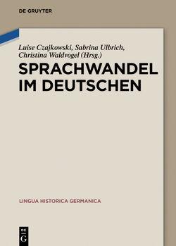 Sprachwandel im Deutschen von Czajkowski,  Luise, Ulbrich-Bösch,  Sabrina, Waldvogel,  Christina