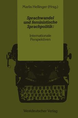 Sprachwandel und feministische Sprachpolitik: Internationale Perspektiven von Hellinger,  Marlis