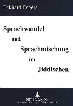 Sprachwandel und Sprachmischung im Jiddischen von Eggers,  Eckhard