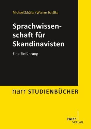 Sprachwissenschaft für Skandinavisten von Schaefer,  Michael, Schäfke,  Werner