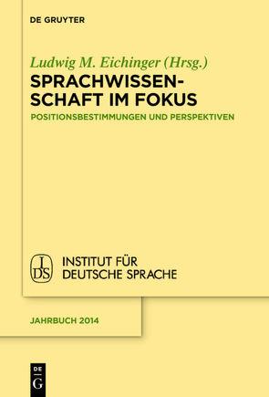 Sprachwissenschaft im Fokus von Eichinger,  Ludwig
