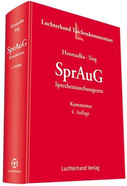 SprAuG Sprecherausschussgesetz von Hromadka,  Wolfgang, Sieg,  Rainer