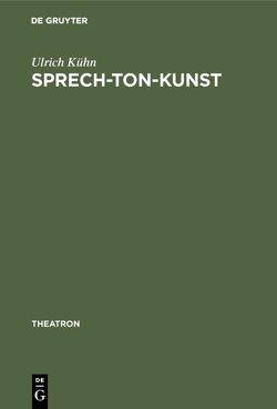 Sprech-Ton-Kunst von Kühn,  Ulrich