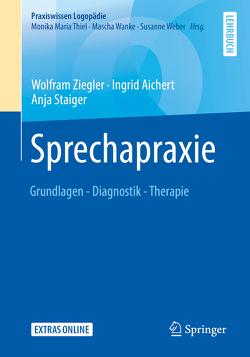 Sprechapraxie von Aichert,  Ingrid, Staiger,  Anja, Ziegler,  Wolfram