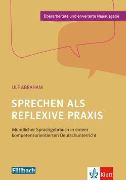Sprechen als reflexive Praxis von Abraham,  Ulf