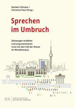 Sprechen im Umbruch von Dittmar,  Norbert, Lobin,  Henning, Paul,  Christine, Reineke,  Silke, Schmidt,  Thomas