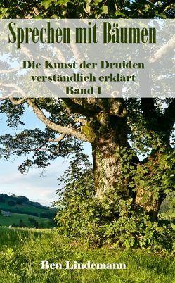 Sprechen mit Bäumen von Lindemann,  Ben