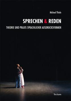 Sprechen & Reden von Bernard,  Gerhild, Reschke,  Thomas, Schlingplässer-Gruber,  Waltraud, Schneider,  Beate, Thiele,  Michael