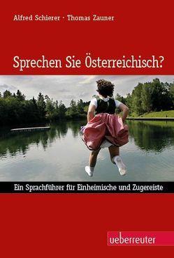 Sprechen Sie Österreichisch? von Schierer,  Alfred, Zauner,  Thomas