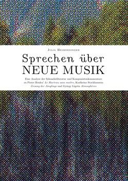Sprechen über Neue Musik von Heimerdinger,  Julia