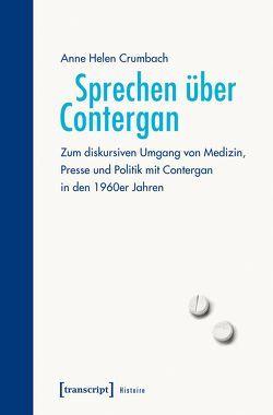 Sprechen über Contergan von Crumbach,  Anne Helen