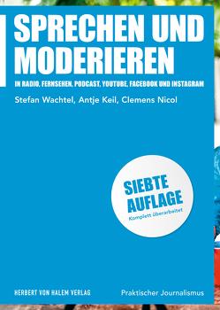 Sprechen und Moderieren von Keil,  Antje, Nicol,  Clemens, Wachtel,  Stefan