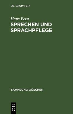 Sprechen und Sprachpflege von Feist,  Hans