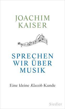 Sprechen wir über Musik von Kaiser,  Joachim