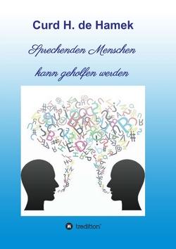 Sprechenden Menschen kann geholfen werden von de Hamek,  Curd H.