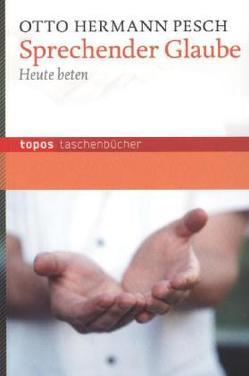 Sprechender Glaube von Pesch,  Otto Hermann