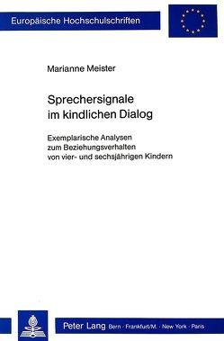 Sprechersignale im kindlichen Dialog von Meister,  Marianne