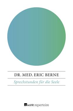 Sprechstunden für die Seele von Berne,  Eric, Wagmuth,  Wolfram