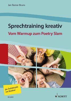 Sprechtraining kreativ. Vom Warmup zum Poetry Slam von Bruns,  Jan Rainer