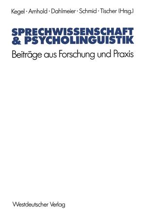 Sprechwissenschaft & Psycholinguistik von Arnhold,  Thomas, Dahlmeier,  Klaus, Kegel,  Gerd, Schmid,  Gerhard, Tischer,  Bernd