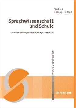 Sprechwissenschaft und Schule von Gutenberg,  Norbert