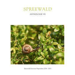 Spreewald Anthologie VII von Brandt,  Jan, Klinger,  Nadja, Schertenleib,  Hansjörg, Stephan,  Susanne