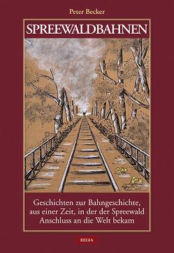 Spreewaldbahnen von Becker,  Peter