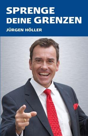 Sprenge Deine Grenzen von Höller, Jürgen