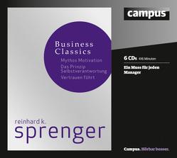 Sprenger Business Classics von Heid,  Sylvia, Heusch,  Peter, Heynold,  Helge, Jerono,  Tanja, Schützhold,  Elke, Sprenger,  Reinhard K., Winkelmann,  Helmut
