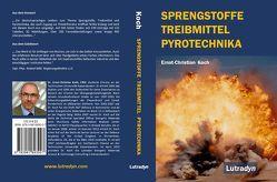 Sprengstoffe Treibmittel Pyrotechnika von Dr. Koch,  Ernst-Christian